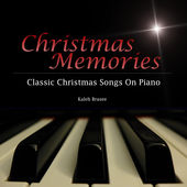 Christmas Memories - Classic Christmas Songs on Piano