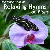 One More Hour of Relaxing Hymns on Piano