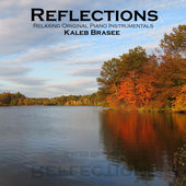 Reflections - Relaxing Original Piano Instrumentals
